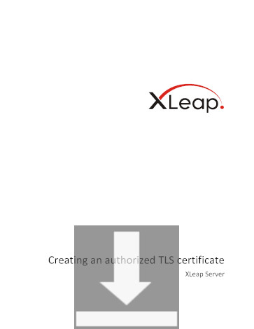 Download document Creating an authorized TLS certificate for XLeap Server