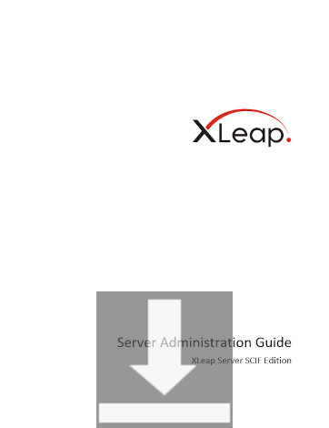 Download the Server Administration Guide for XLeap Server SCIF Edition